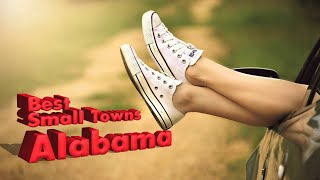 Top 10 best towns in Alabama. #2 is my favorite