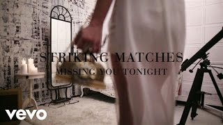 Striking Matches - Missing You Tonight