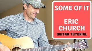 Some Of It Eric Church Guitar Lesson Tutorial