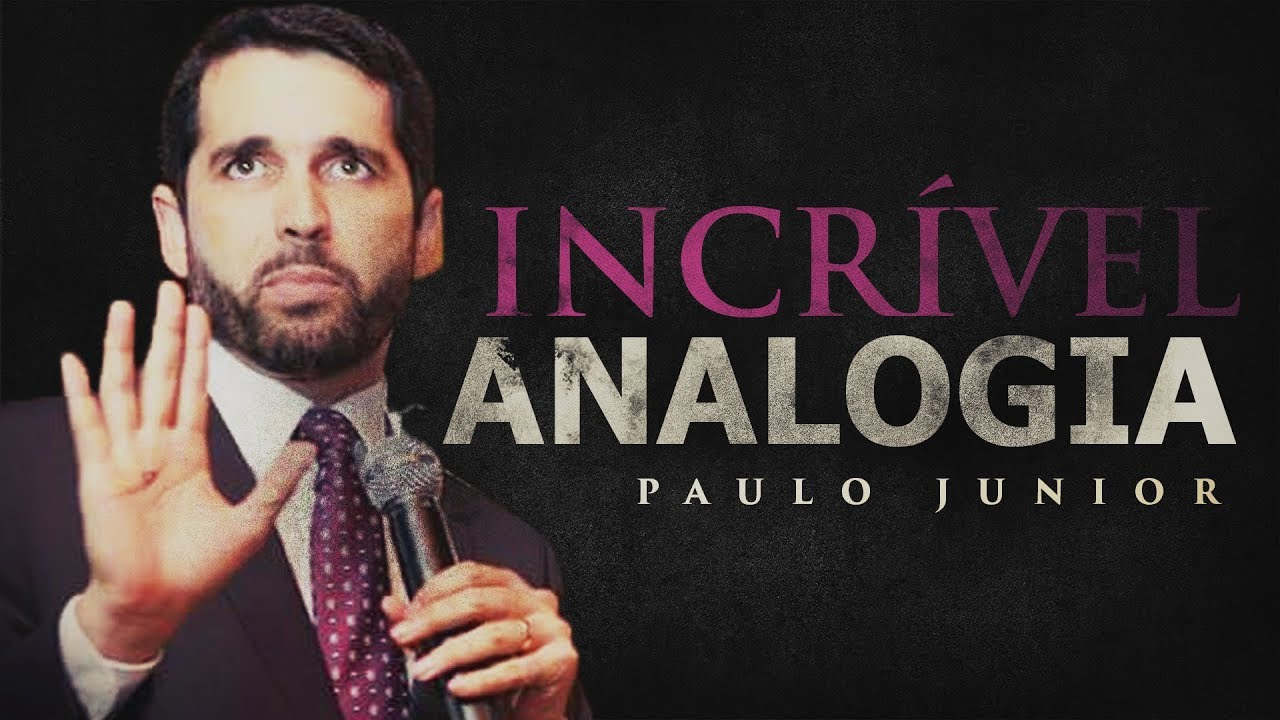 Incrível ANALOGIA (Arrependimento e Fé) - Paulo Junior