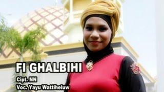 Yayu Wattiheluw - FI GHALBIHI | Qasidah | Lagu Religi Islam ( )