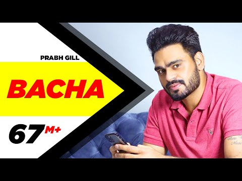 Bacha (Full Song) | Prabh Gill | Jaani | B Praak | Latest Punjabi video