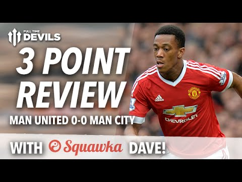 Squawka Dave's 3 Point Review | Manchester United 0-0 Manchester City