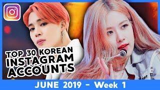 TOP 30 KOREAN INSTAGRAM ACCOUNTS   June 2019 (Week 1)