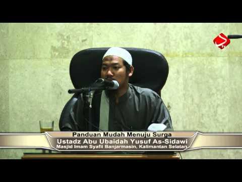 Panduan Mudah Menuju Surga #2 - Ustadz Abu Ubaidah Yusuf As-Sidawi