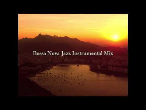 Bossa Nova Jazz Instrumental Mix : Cafe Restaurant Background Music