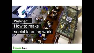 Webinar recording - How to make social learning work
