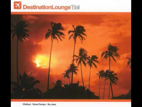 VA Destination Lounge - Bali - Fresh Moods - Got To Be