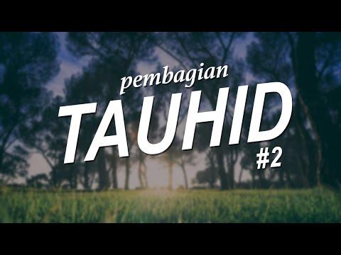 Pembagian Tauhid #2 - Ustadz Khairullah Anwar Luthfi, Lc