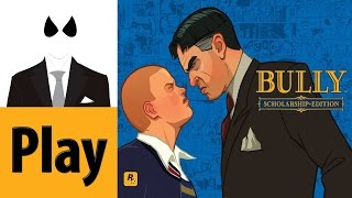 Bully / Canis Canem Edit - PS4 First Playthrough - First Look - 1080p + Trophies! with commentary
