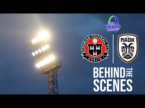 BEHIND-THE-SCENES | Bohemians 1-1 PAOK FC - UEFA Youth League