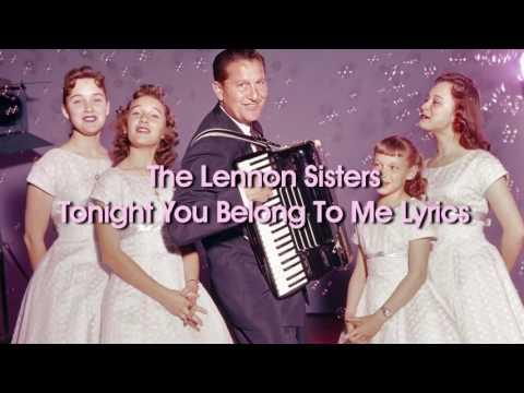 The Lennon Sisters - Tonight You Belong To Me (Lyrics)