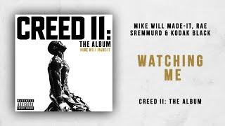 Mike Will Made It Rae Sremmurd Kodak Black Watching Me Creed 2