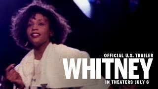Whitney  | Official Trailer | In Theaters July 6