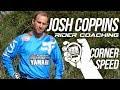 JOSH COPPINS RIDER COACHING: Episode 1 - Corner Speed