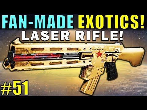 Destiny: FAN-MADE EXOTICS!   LASER RIFLE!   Submit YOUR Exotic Idea!   Part 51