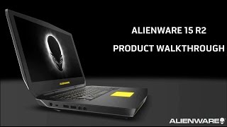 Umar's Walkthrough Of The Alienware 15 R2