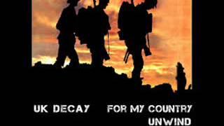 Watch Uk Decay Unwind video