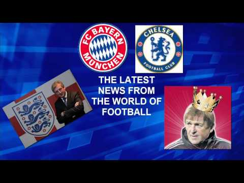 All the latest news from the world of football in todays episode my views on Roy hodgson England squad, king kenny getting the axe preview of bayern vs chels...