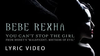 "Bebe Rexha - You Can't Stop The Girl (LYRICS) from Disney's ""Maleficent: Mistress of Evil"""