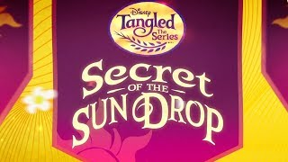 Secret of the Sun Drop Trailer 💫   Tangled: The Series   Disney Channel