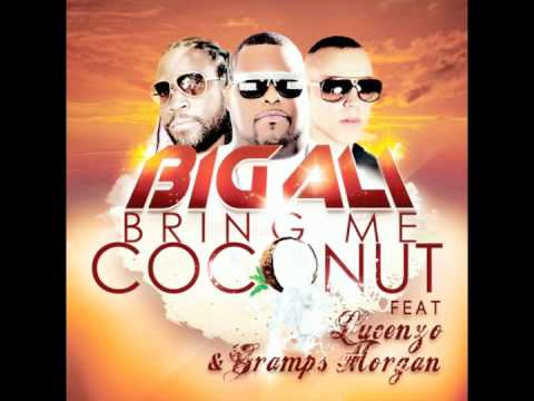 Big Ali feat Lucenzo & Gramps Morgan - Bring me Coconut (Officiel) Music Videos