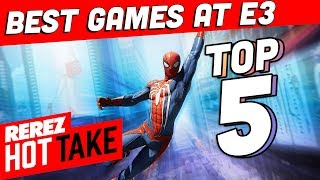 Top 5 Best Games of E3 2018! - Hot Take Game News