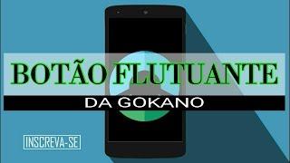 COMO criar um BOTÃO FLUTUANTE da GOKANO no seu CELULAR/ Como não perder nenhuma fast mission