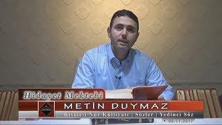Metin Duymaz - Risale-i Nur Külliyatı - Sözler - Yedinci Söz