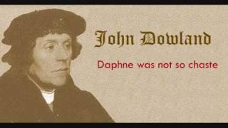 Dowland   Daphne was not so chaste