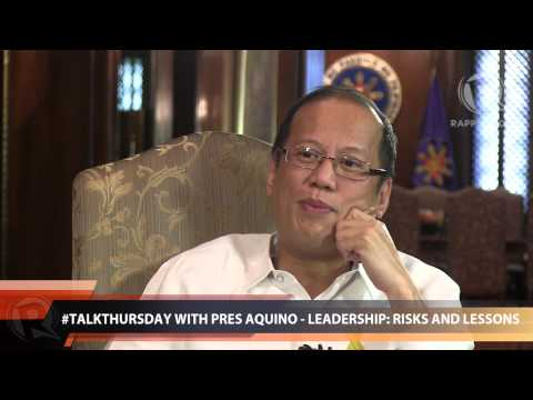 #TalkThursday with President Aquino - Leadership: Risks and lessons (Part 1)