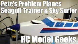 Pete's Problem Planes Seagull Trainer & Sky Surfer RC Model Geeks
