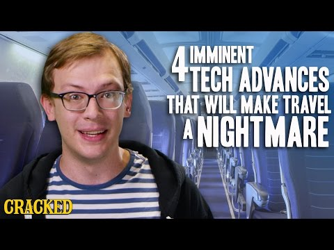 4 Imminent Tech Advances That Will Make Travel A Nightmare