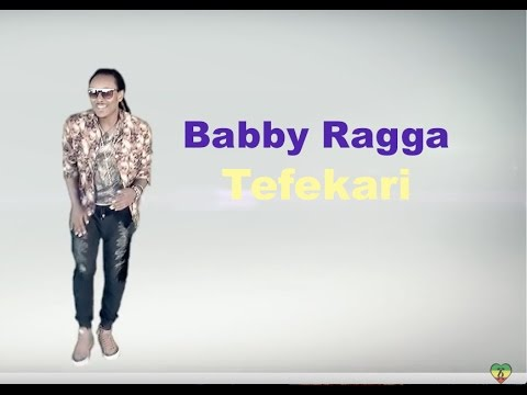 Babby Ragga - Tefekari - Official Music Video - New Ethiopian Music 2017