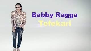 Babby Ragga - Tefekari - Official Music Video - New Ethiopian Music 2017