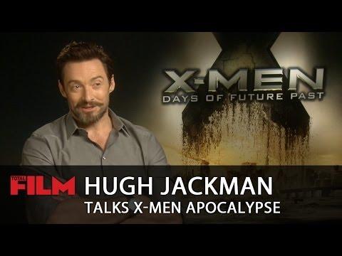 Hugh Jackman talks X Men: Apocalypse