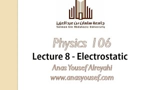 Physics 106 , lecture 8, electrostatic