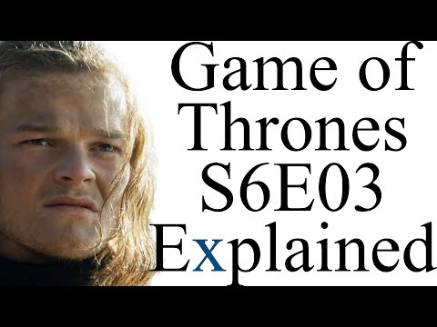 Game of Thrones S6E03 Explained