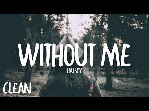 Halsey - Without Me (Clean - Lyrics) MP3