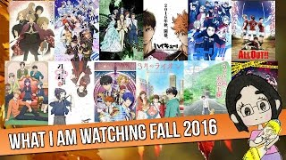 What I Am Watching (Fall Anime 2016)