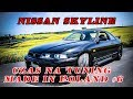 Czas na Tuning Made in Poland #7 Nissan Skyline