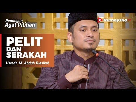 Renungan Ayat Pilihan : Pelit dan Serakah - Ustadz M Abduh Tuasikal