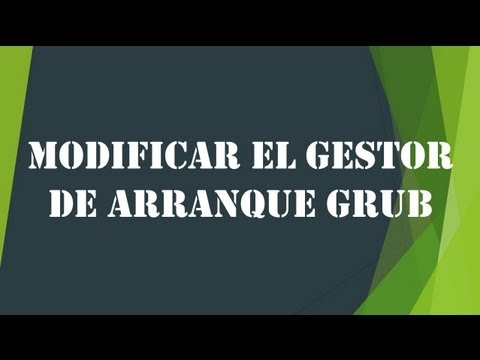[Tutorial] Modificar el gestor de arranque GRUB