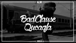 BadClause - Qucaqla