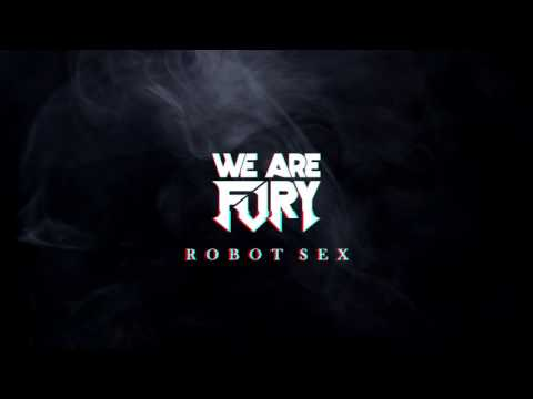 WE ARE FURY - Robot Sex thumbnail