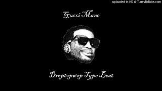 "Gucci Mane ""DROPTOPWOP"" Type Beat   Prod. Smoke Barrage"