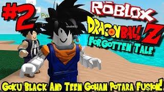 GOKU BLACK AND TEEN GOHAN POTARA FUSION! | Roblox: Dragon Ball Forgotten Tale - Episode 2