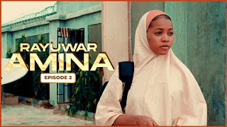 RAYUWAR AMINA EPISODE 2 WITH ENGLISH SUBTITLE | Latest Hausa Series 2020