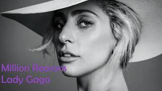 Lady Gaga - Million Reasons  (Lyrics in description)