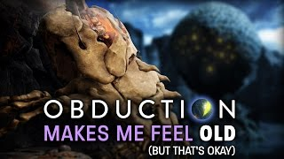 Obduction Makes Me Feel Old (But That's Okay): On Myst-likes and Spiritual Successors